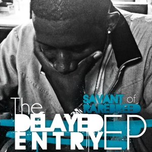 """The Delayed Entry EP"" (Savant)"