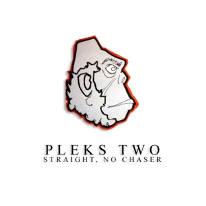 """Straight, No Chaser"" (Pleks Two aka Tay Sean of Cloud Nice)"