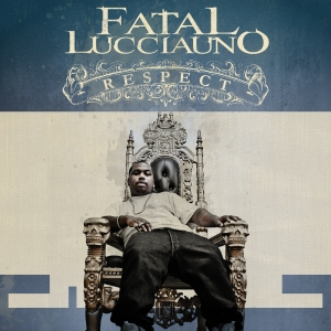 Fatal Lucciauno - Respect