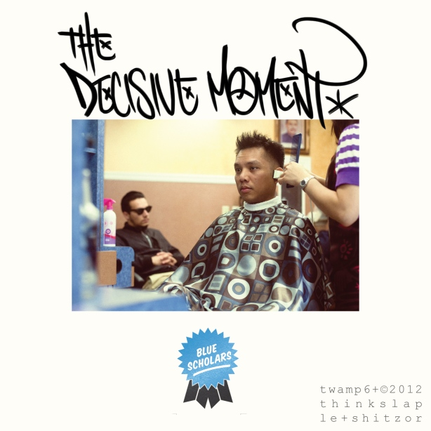 The Decisive Moment - Blue Scholars