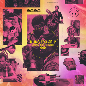 Growing Up In The Future - Kung Foo Grip