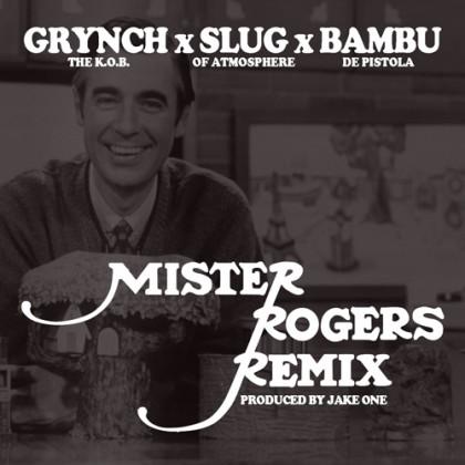 Mister Rogers Remix - Grynch feat Slug & Bambu