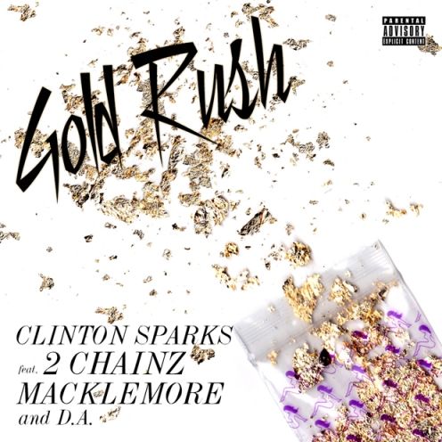 Gold Rush - Clinton Sparks feat 2 Chainz Macklemore DA