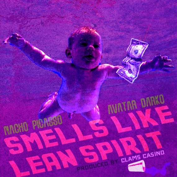 Smells Like Lean Spirit - Nacho Picasso & Avatar Darko