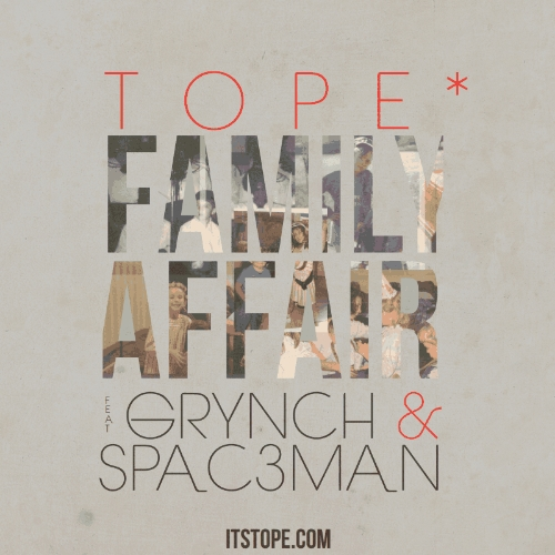 Family Affair - Tope feat Grynch & Spaceman