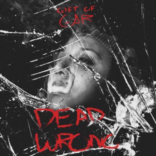 Dead Wrong - Gift Uh Gab