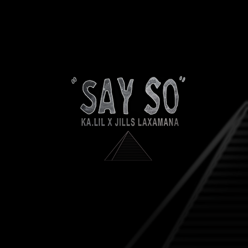 Say So - Ka.lil feat Jills Laxamana