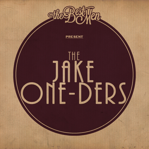 The Jake One-Ders - Jake One