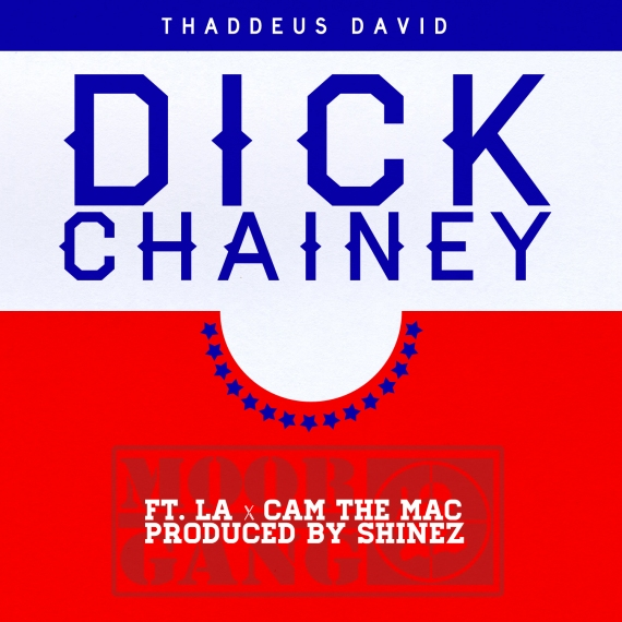 Dick Chainey - Thaddeus David feat La & Cam The Mac