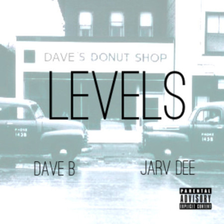 Levels - Dave B feat Jarv Dee prod by Kuddie Fresh