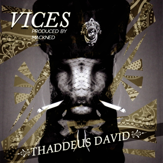 Vices - Thaddeus David prod by Mackned