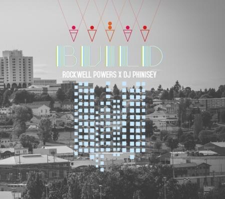 Rockwell Powers & DJ Phinisey - Build