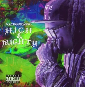 Nacho Picasso - High & Mighty