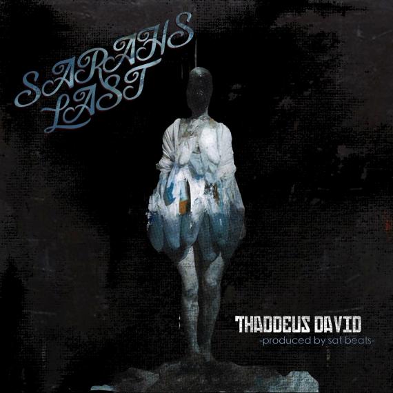 Thaddeus David - Sarah's Last