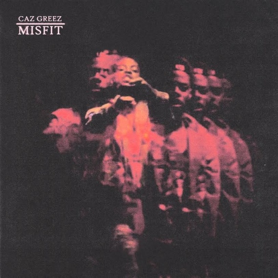 Caz Greez - Misfit