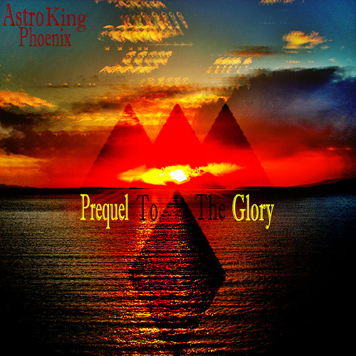 Astro King Phoenix - Prequel to the Glory