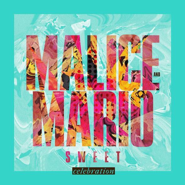 Malice & Mario Sweet - Celebration