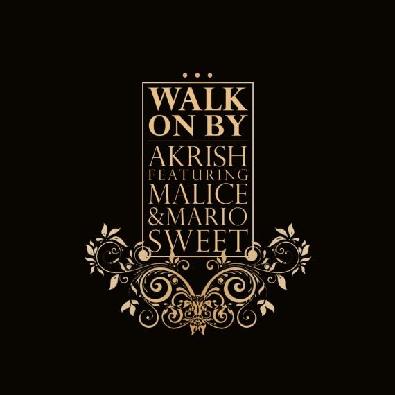 Akrish - Walk On By