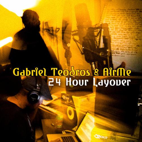 Gabriel Teodros & AirMe - 24 Hour Layover