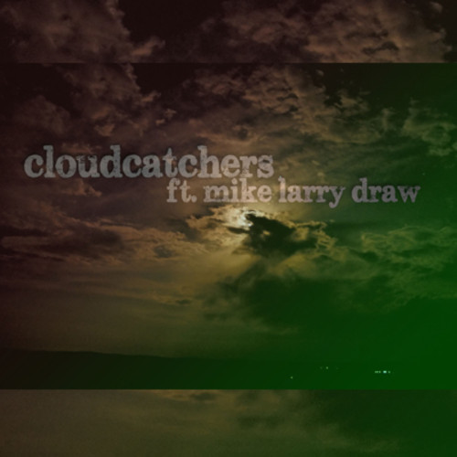 Cloudcatchers - Araless feat Mike Larry Draw