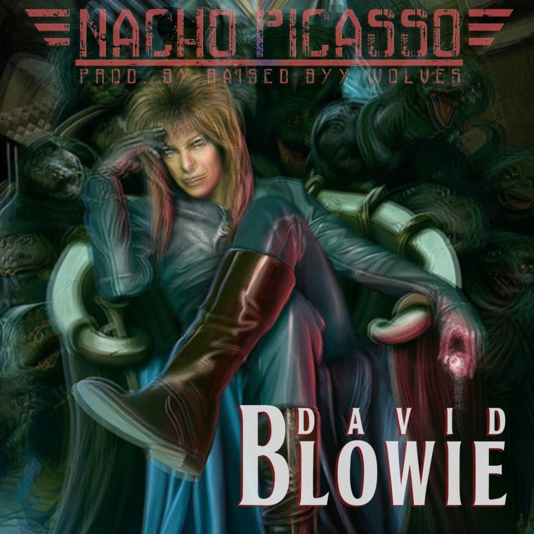 Nacho Picasso - David Blowie