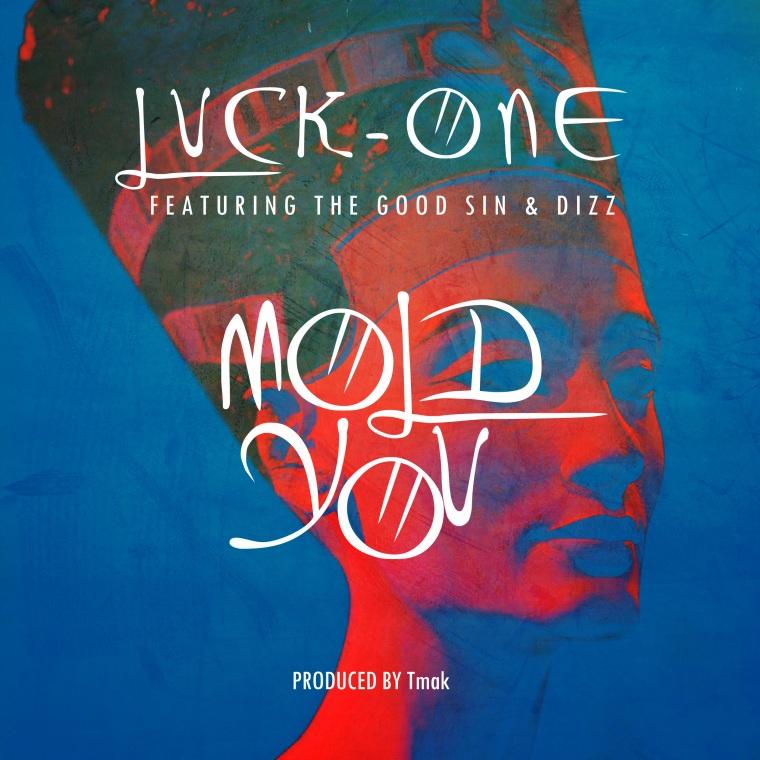 Mold You - Luck One Sinseer Dizz