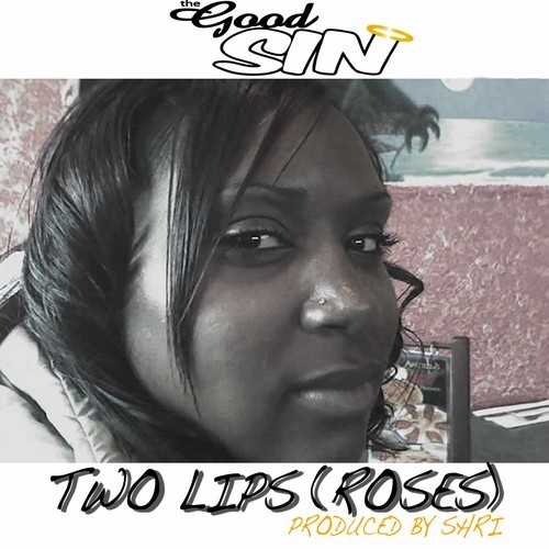 The Good Sin - Two Lips (Roses)