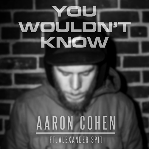 Aaron Cohen - You Wouldn't Know feat Alexander Spit