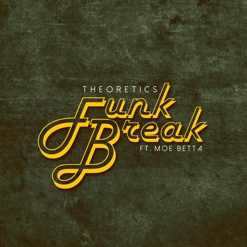 Theoretics - Funk Break feat Moe Betta