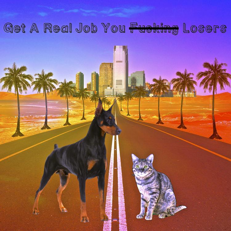 Get A Real Job