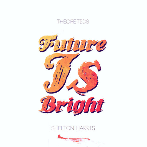 Theoretics - Future Is Bright