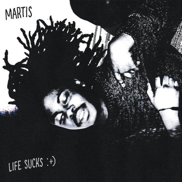 Martis - Life Sucks