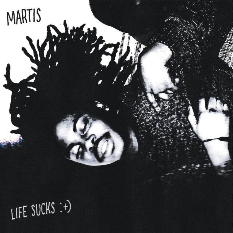 Martis - Life Sucks