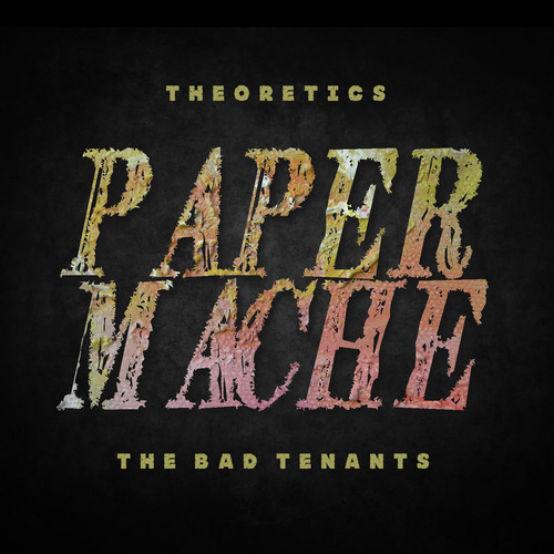 Theoretics - Paper Mache