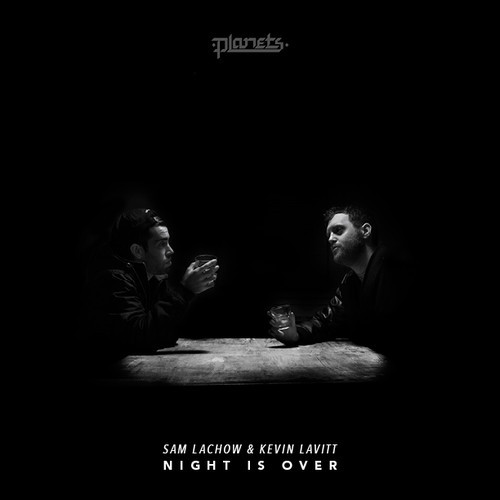 Kevin Lavitt & Sam Lachow - Night is Over