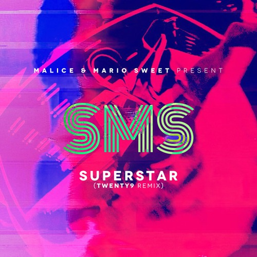 Malice & Mario Sweet - Superstar Twenty9 Remix