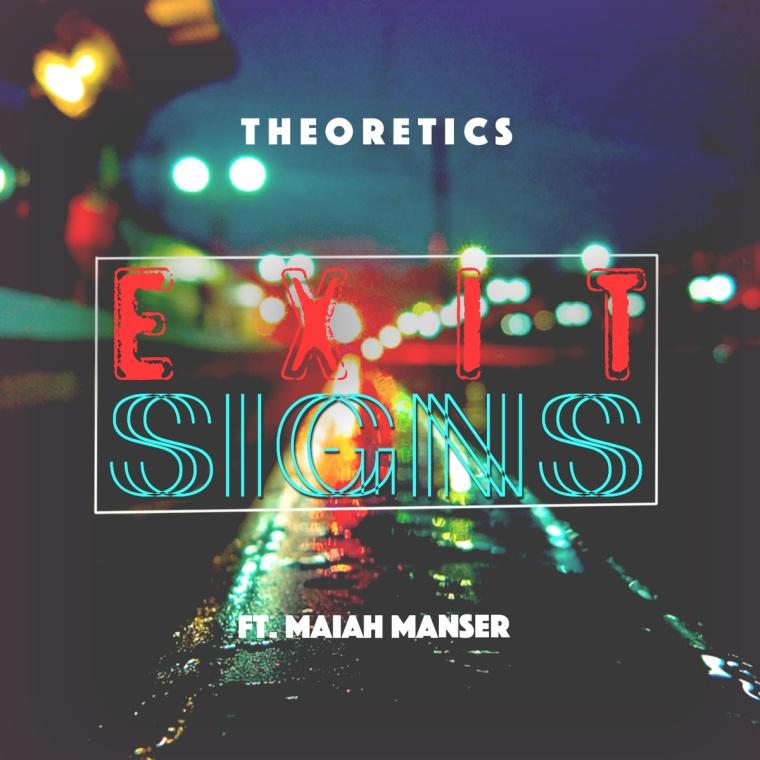 Theoretics - Exit Signs feat Maiah Manser