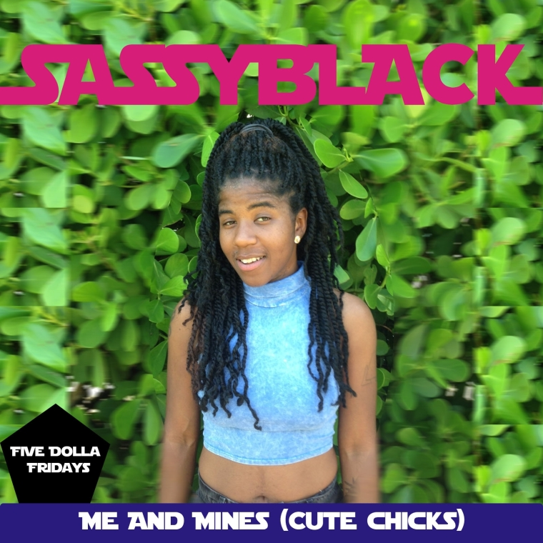 SassyBlack - Me And Mines