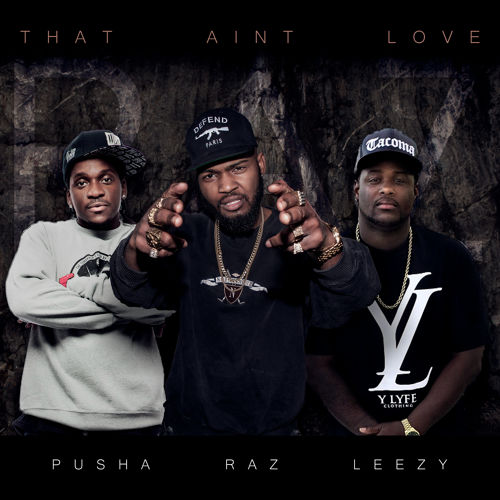 That Aint Love - Raz Leezy Pusha