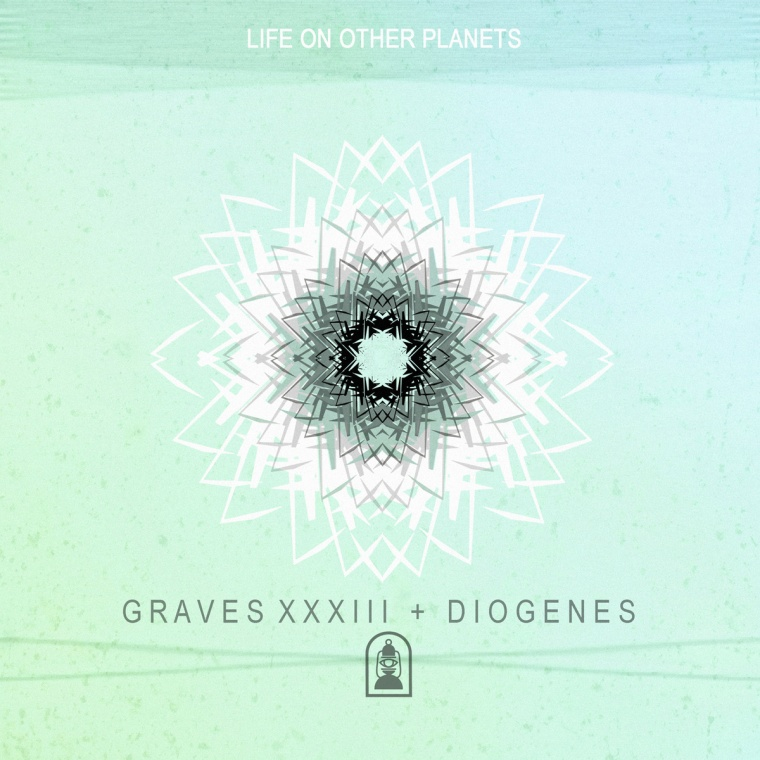Graves33 & Diogenes - Life On Other Planets