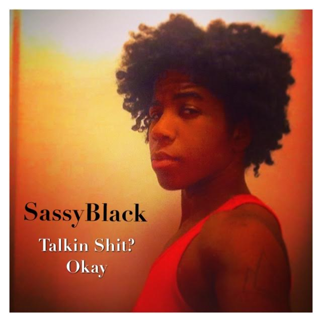 SassyBlack - Talkin Shit Okay
